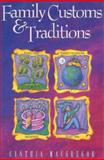 Family Customs and Traditions, Cynthia MacGregor, 0925190497