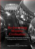 Re-Inventing Western Civilisation : Transnational Reconstructions of Liberalism in Europe in the Twentieth Century, Niklas Olsen, 1443860492