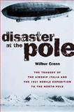 Disaster at the Pole, Wilbur L. Cross, 1585740497