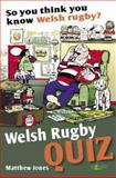 So You Think You Know Welsh Rugby?, Matthew Jones, 1847710492