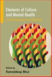 Elements of Culture and Mental Health, Kamaldeep Bhui, 1908020490