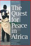 The Quest for Peace in Africa : Transformations, Democracy and Public Policy, Nhema, Alfred G., 9057270498