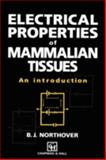 Electrical Properties of Mammalian Tissues : An Introduction, Northover, Basil J., 0412460505