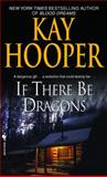 If There Be Dragons, Kay Hooper, 0553590502