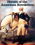 Heroes of the American Revolution, David Brownell, 0883880504