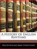 A History of English Rhythms, Walter William Skeat and Edwin Guest, 1144690501