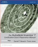 The Autodesk Inventor 7 Certification Exam Preparation Manual 9781401850500