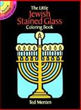 The Little Jewish Stained Glass Coloring Book, Theodore Menten and Ted Menten, 048626050X