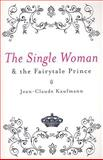 The Single Woman and the Fairytale Prince 9780745640501