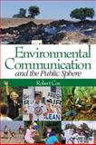 Environmental Communication and the Public Sphere, Cox, Robert, 0761930507