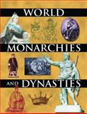 World Monarchies and Dynasties, , 0765680505