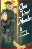 Our First Murder, Torrey Chanslor, 091523050X