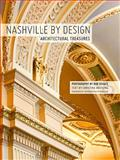 Nashville by Design : Architectural Treasures, , 0984230505