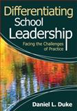 Differentiating School Leadership : Facing the Challenges of Practice, Duke, Daniel L., 1412970504