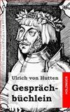 Gesprächbüchlein, Ulrich von Hutten, 1482580500