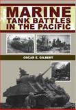 Marine Tank Battles in the Pacific, Oscar E. Gilbert, 1580970508