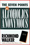 The 7 Points of Alcoholics Anonymous, Richmond Walker, 1592850502