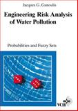 Engineering Risk Analysis of Water Pollution : Probabilities and Fuzzy Sets, Ganoulis, Jacques G., 3527300503
