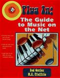 Plug In : The Guide to Music on the Net with CD-ROM for Macintosh and Windows, Gurley, Ted and Pfefferle, W. T., 0132410508