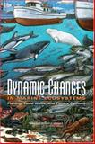 Dynamic Changes in Marine Ecosystems : Fishing, Food Webs, and Future Options, Ecosystem Effects of Fishing Committee, 030910050X