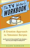The TV Writer's Workbook, Ellen Sandler, 0385340508