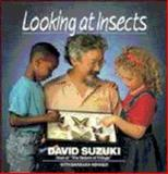 Looking at Insects, David Suzuki and Barbara Hehner, 0471540501
