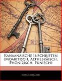 Kanaanäische Inschriften (Moabitisch, Althebräisch, Phönizisch, Punisch), Mark Lidzbarski, 1141840502