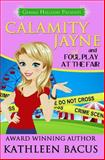 Calamity Jayne and Fowl Play at the Fair, Kathleen Bacus, 1494210509