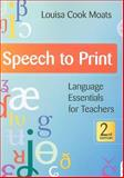 Speech to Print : Language Essentials for Teachers, Cook Moats, Louisa, 1598570501