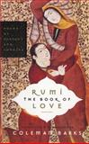 Rumi the Book of Love, Coleman Barks, 0060750502
