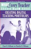 What Every Teacher Should Know about Creating Digital Teaching Portfolios, Kilbane, Clare R. and Milman, Natalie B., 0205380506