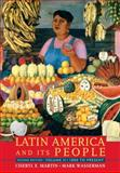 Latin America and Its People 1800 to Present, Wasserman, Mark and Martin, Cheryl E., 0205520502
