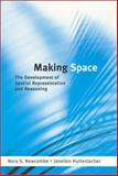 Making Space : The Development of Spatial Representation and Reasoning, Newcombe, Nora S. and Huttenlocher, Janellen, 0262640503
