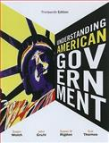 Understanding American Government, Welch, Susan and Gruhl, John, 0495910503