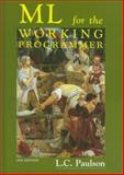 ML for the Working Programmer, Paulson, L. C., 0521570506