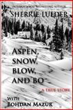 Aspen, Snow, Blow, and Bo, Sherrie Lueder and Bohdan Mazur, 1495360504