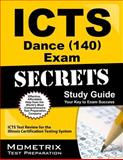 ICTS Dance (140) Exam Secrets Study Guide : ICTS Test Review for the Illinois Certification Testing System, ICTS Exam Secrets Test Prep Team, 162733050X