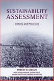 Sustainability Assessment : Criteria and Processes, Gibson, Robert B. and Hassan, Selma, 1844070506