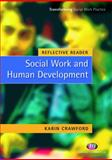 Reflective Reader : Social Work and Human Development, Crawford, Karin, 1844450503