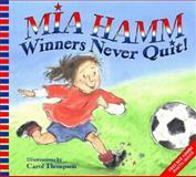 Winners Never Quit!, Mia Hamm, 0060740507