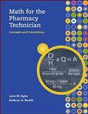MP Math for the Pharmacy Technician with Student CD-ROM, Egler, Lynn M. and Booth, Kathryn A., 007729050X