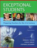 Exceptional Students : Preparing Teachers for the 21st Century, Taylor, Ronald L. and Smiley, Lydia R., 0078110505