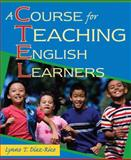 A Course for Teaching English Learners, Diaz-Rico, Lynne T., 0205510507