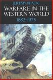 Warfare in the Western World, 1882-1975, Black, Jeremy, 0253340500