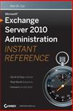 Microsoft Exchange Server 2010 Administration Instant Reference, Ken St. Cyr, 0470530502