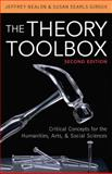 The Theory Toolbox, Jeffrey Nealon and Susan Searls Giroux, 0742570509