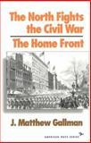 The North Fights the Civil War, J. Matthew Gallman, 1566630509