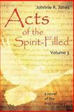 Acts of the Spirit-Filled, Johnnie Jones, 1613150504
