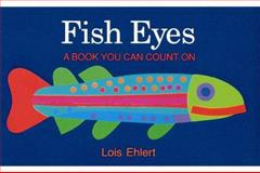 Fish Eyes, Lois Ehlert, 0152280502