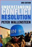 Understanding Conflict Resolution : War, Peace and the Global System, Wallensteen, Peter, 0857020501